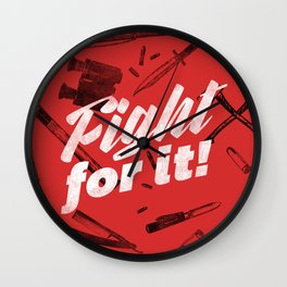 Fight For It Wall Clock