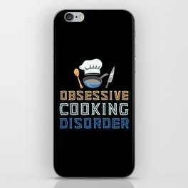 Obsessive Cooking Disorder iPhone Skin