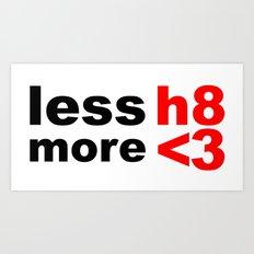 less hate, more heart Art Print