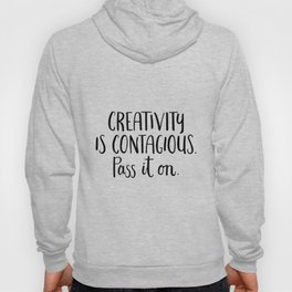 Creativity is Contagious Hoody
