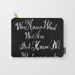 shakespeare quote black Carry-All Pouch