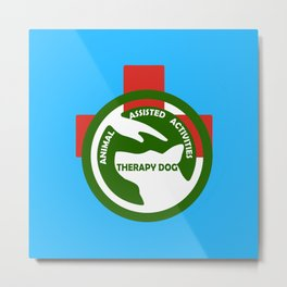 Animal Assisted Activities  - THERAPY DOG logo 2 Metal Print