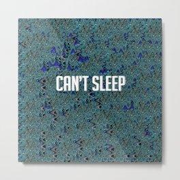 Insomniac Metal Print