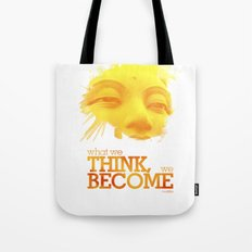 What we think we become Tote Bag
