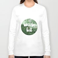 wanderlust Long Sleeve T-shirts featuring Wanderlust by Mariam Tronchoni