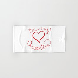 Be My Quarantine Valentine Hand & Bath Towel