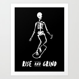 Rise & Grind Art Print