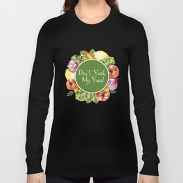 Don't Yuck My Yum Long Sleeve T-shirt
