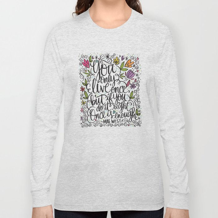 You only live once Long Sleeve T-shirt