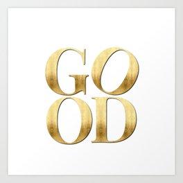 GOOD gold – Shortest Motivation Ever Art Print