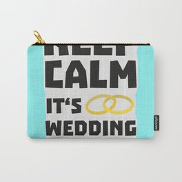 wedding time keep calm Bw8cz Carry-All Pouch
