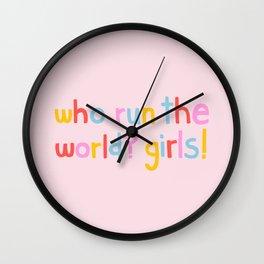 Who Run The World? Girls! Wall Clock