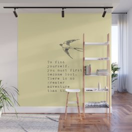 To find yourself, you must first become lost. - Van Vuren Collection Wall Mural