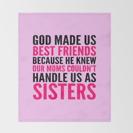 GOD MADE US BEST FRIENDS BECAUSE (PINK) Throw Blanket