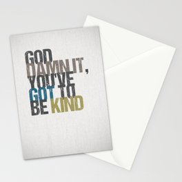 God damn it, you've got to be kind – Kurt Vonnegut quote Stationery Cards