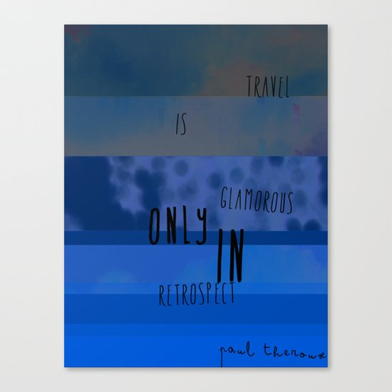 Travel is Only Canvas Print