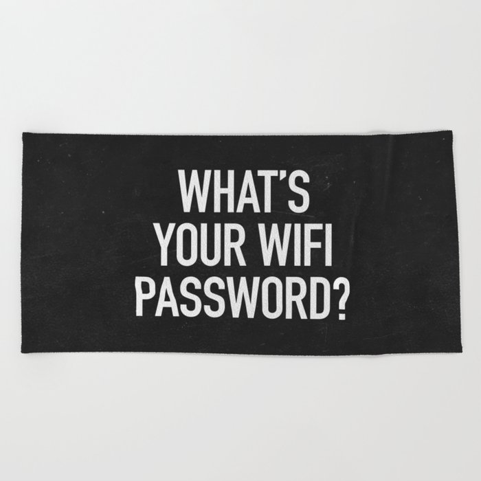 What's your wifi password? Beach Towel