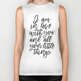 LOVE WALL ART, I Am In Love With You And All Your Little Things,Love Art,Love Quote,I love You More, Biker Tank
