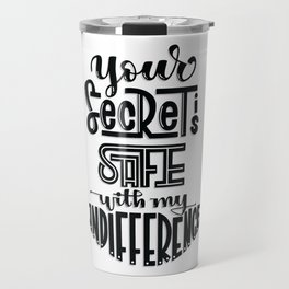 Your Secret is Safe with my Indifference (Critical Role) Travel Mug