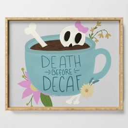 girly death before decaf Serving Tray