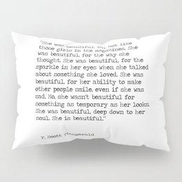 She was beautiful - F. Scott Fitzgerald Pillow Sham
