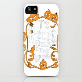 It's Hocus Pocus Time Witches Halloween Costume Funny Tshirt iPhone Case