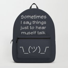 I Have No Inner Monologue Backpack