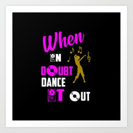 dance funny cool quotes and sayings Art Print