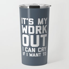 It's My Workout Funny Gym Quote Travel Mug