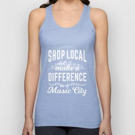 Shop Local and Make a Difference in Music City (White Type) Unisex Tank Top