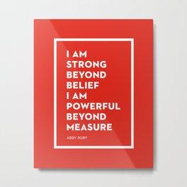Strength&Power Metal Print