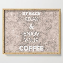 Sit Back Relax & Enjoy Your Coffee Serving Tray
