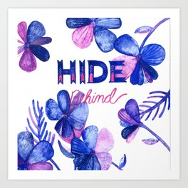Hide Behind Art Print