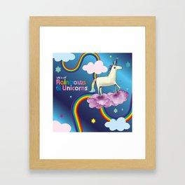 Life is all Rainbows and Unicorns Framed Art Print