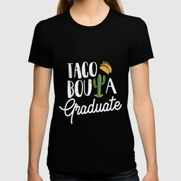 Taco Bout A Graduate Graduation Cinco De Mayo Cactus TShirt Gift For Her | Gift For Him T-shirt