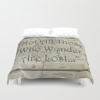 lotr Duvet Covers featuring Not All Those Who Wonder... by Renatta Maniski-Luke