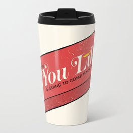 That gum you like is going to come back in style. Travel Mug