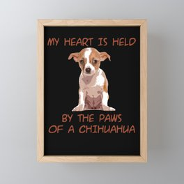 My Heart Is Held By The Paws Of A Chihuahua Framed Mini Art Print