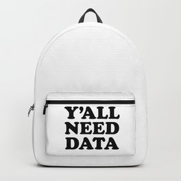Y'all Need Data - Funny Data Analyst Backpack