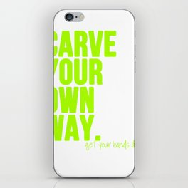 Carve Your Own Way iPhone Skin