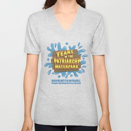 Tears of the Patriarchy Waterpark! Unisex V-Neck
