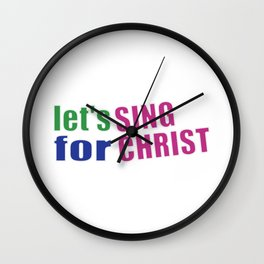 Christian,Bible Quote,Let's sing for Christ Wall Clock