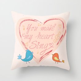 You Make My Heart Sing Throw Pillow