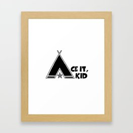 Ace It, Kid Framed Art Print