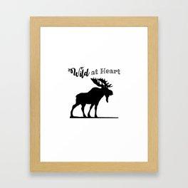 Wild at Heart-Moose Framed Art Print
