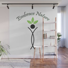 Embrace Nature- The graphic portrays the need to save the environment Wall Mural