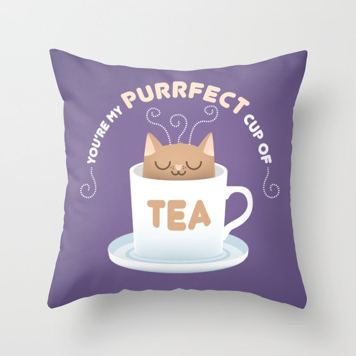 You're my Purrfect Cup of Tea Cat Throw Pillow