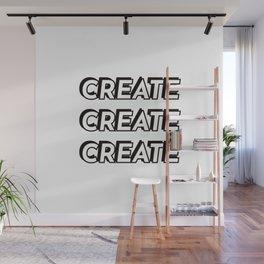 CREATE CREATE CREATE Wall Mural