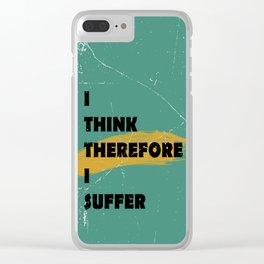 I think therefore I suffer (grunge) Clear iPhone Case