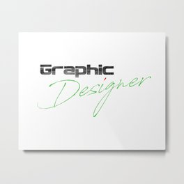 Graphic Designer Metal Print